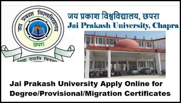 Jai Prakash University Apply Online for Degree/Provisional/Migration Certificates @jpv.bih.nic.in