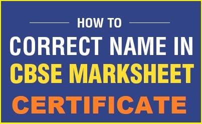 CBSE Board 10th 12th Marksheet Certificate Name Correction Online 2021