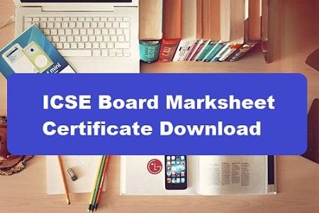 ICSE Board 10th/ 12th Marksheet Certificate Download 2021