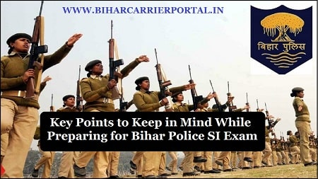 Key Points to Keep in Mind While Preparing for Bihar Police SI Exam